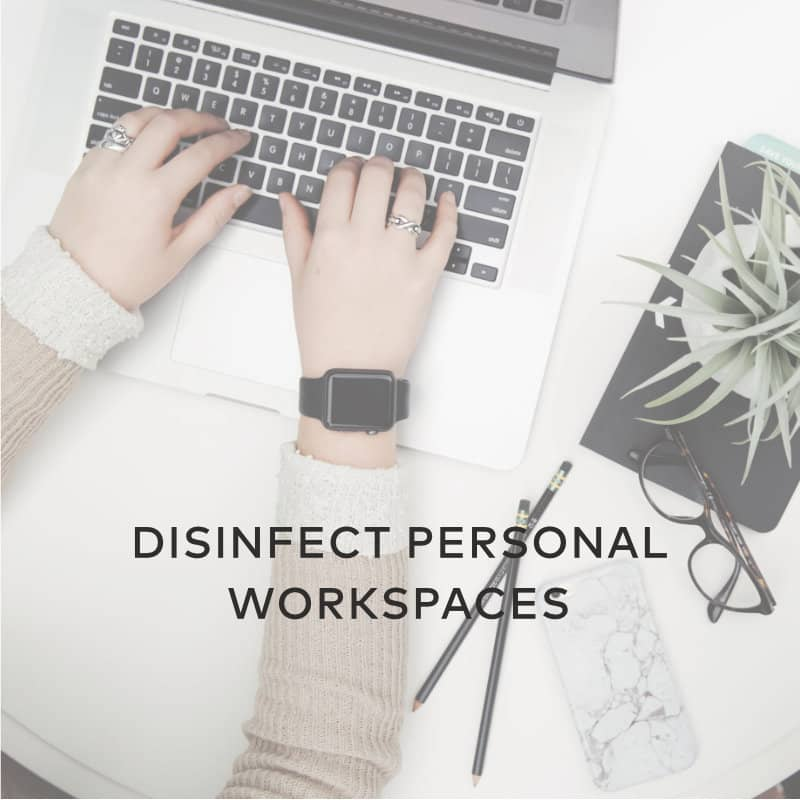Disinfect Personal Workspaces